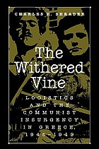 The withered vine : logistics and the communist insurgency in Greece, 1945-1949