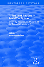 Artists and patrons in post-war Britain : essays by postgraduate students at the Courtauld Institute of Art