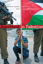 Apartheid in Palestine : hard laws and harder experiences