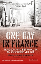 One day in France : tragedy and betrayal in an occupied town