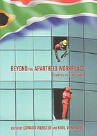Beyond the apartheid workplace : studies in transition