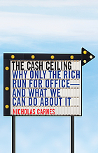 The cash ceiling : why only the rich run for office--and what we can do about It