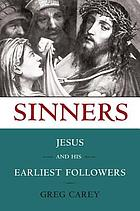 Sinners : Jesus and his earliest followers