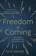Freedom is Coming: From Advent to Epiphany with the Prophet Isaiah.