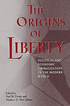 The origins of liberty : political and economic liberalization in the modern world
