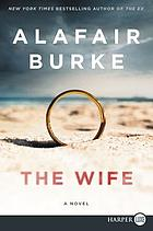 The Wife: A Novel of Psychological Suspense.