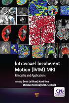 Intravoxel incoherent motion (IVIM) MRI : principles and applications