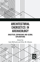 Architectural energetics in archaeology : analytical expansions and global explorations