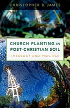 Church planting in post-Christian soil : theology and practice