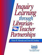 Inquiry learning through librarian-teacher partnerships