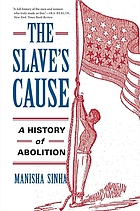 The slave's cause : a history of abolition