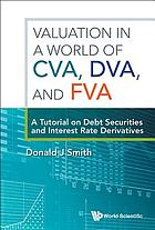 Valuation In A World Of Cva, Dva, And Fva.