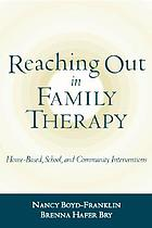 Reaching out in family therapy : home-based, school, and community interventions