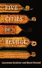 Five cities of refuge : weekly reflections on Genesis, Exodus, Leviticus, Numbers, and Deuteronomy