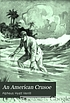 An American Crusoe : a record of remarkable adventures... by  A  Hyatt Verrill