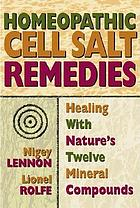 Homeopathic cell salt remedies : healing with nature's twelve mineral compounds