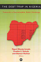 The debt trap in Nigeria : towards a sustainable debt strategy