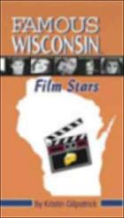 Famous Wisconsin film stars