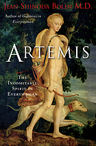 Artemis : The Indomitable Spirit in Everywoman.