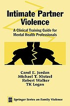 Intimate Partner Violence: A Clinical Training Guide for Mental Health Professionals (Springer series on family violence)