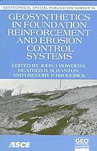 Geosynthetics in foundation reinforcement and erosion control systems : proceedings of sessions of Geo-Congress