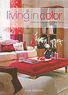 Living in color : [create the right mood for your home]
