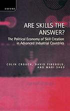 Are skills the answer? : the political economy of skill creation in advanced industrial countries