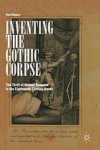 Inventing the gothic corpse : the thrill of human remains in the eighteenth-century novel
