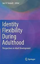 Identity flexibility during adulthood : perspectives in adult development