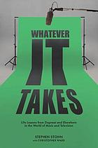 Whatever it takes : life lessons from Degrassi and elsewhere in the world of music and television