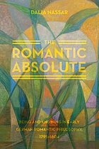 The romantic absolute. Being and knowing in early German romantic philosophy.