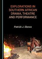 Explorations in southern African drama, theatre and performance