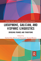 Lusophone, Galician, and Hispanic linguistics : bridging frames and traditions