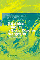 Stakeholder dialogues in natural resources management : theory and practice