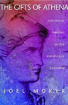 The gifts of Athena : historical origins of the knowledge economy
