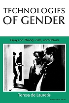 Technologies of gender : essays on theory, film, and fiction