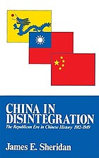 China in disintegration : the Republican era in Chinese history, 1912-1949