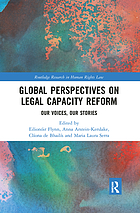 Global perspectives on legal capacity reform : our voices, our stories