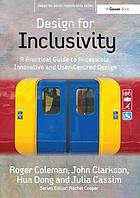 Design for inclusivity : a practical guide to accessible, innovative and user-centred design