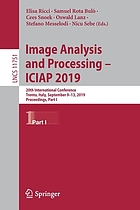 Image analysis and processing - ICIAP 2019 : 20th International Conference, Trento, Italy, September 9-13, 2019, proceedings. Part 1
