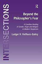 Beyond the philosopher's fear : a Cavellian reading of gender, origin, and religion in modern skepticism