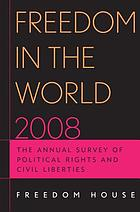 Freedom in the world 2008 : the annual survey of political rights & civil liberties