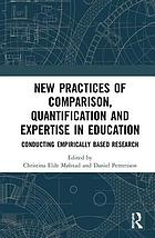 New Practices of Comparison, Quantification and Expertise in Education : Conducting Empirically Based Research.