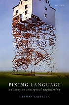 Fixing language : an essay on conceptual engineering