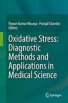 Oxidative stress : diagnostic methods and applications in medical science