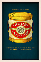 Pure adulteration : cheating on nature in the age of manufactured food