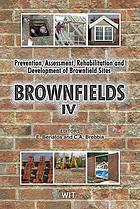 Brownfield sites IV : prevention, assessment, rehabilitation and development of brownfield sites