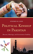 Political kinship in Pakistan : descent, marriage, and government stability