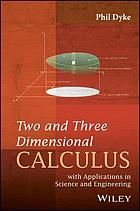 Two and three dimensional calculus : with applications in science and engineering