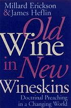Old wine in new wineskins : doctrinal preaching in a changing world